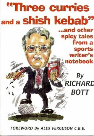 Three Curries and a Shish Kebab...and Other Spicy Tales from a Sports Writer's Notebook