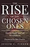 The Rise of the Chosen Ones by Joseph C. Parker