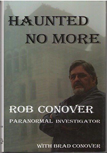 Haunted No More  by  Rob Conover