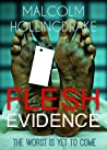 Flesh Evidence by Malcolm Hollingdrake
