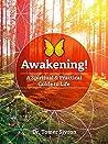 Awakening!: A spiritual and practical guide to life