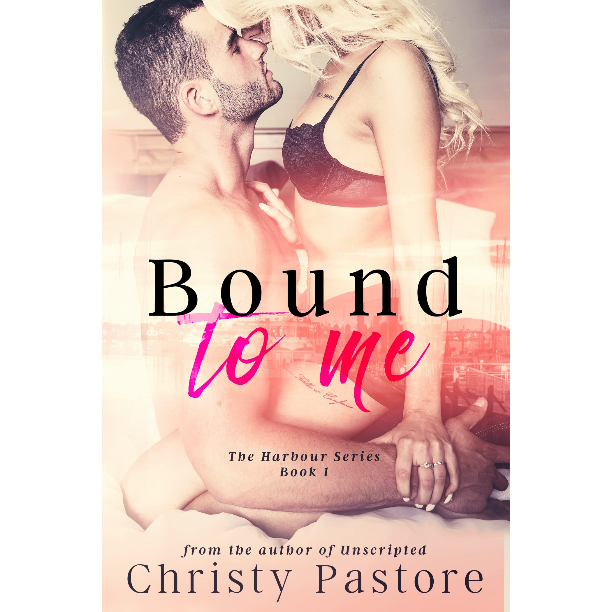 Bound To Me (the Harbour Series, #1) By Christy Pastore €� Reviews,  Discussion, Bookclubs, Lists
