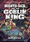Mighty Jack and the Goblin King (Mighty Jack, #2)