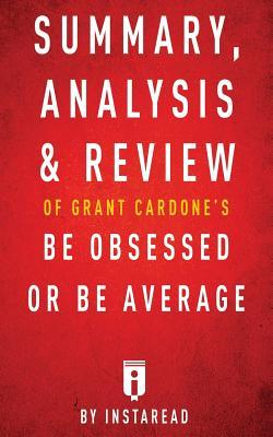 Grant Cardone - Be Obsessed or Be Average