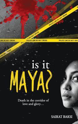 Is It Maya ? by Saikat Baksi