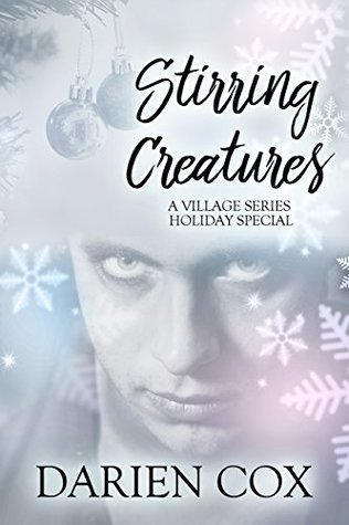 Stirring Creatures: Holiday Special (The Village, #3.5)