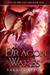 The Dragon Wakes (The Land of Fire and Ash, #1)