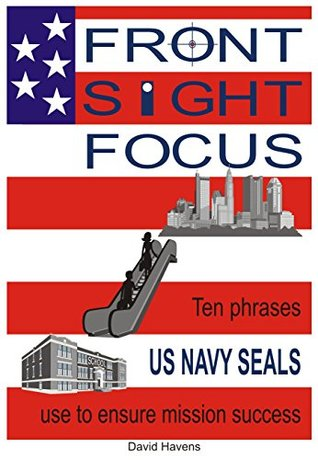 Front Sight Focus: Ten phrases US NAVY SEALS use to ensure mission success