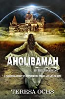 Aholibamah: In the Beginning
