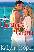 Christmas in Cancun (Cancun, #1) by KaLyn Cooper
