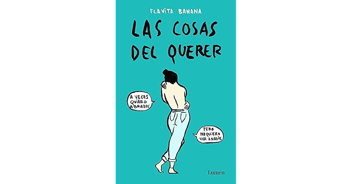 Las Cosas Del Querer By Flavita Banana