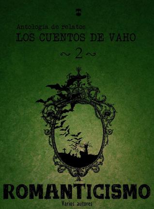 Los cuentos de Vaho II: Romanticismo