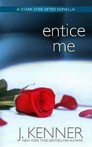 Entice Me (Stark Trilogy, #3.7)
