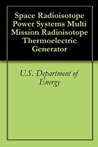Space Radioisotope Power Systems Multi Mission Radioisotope Thermoelectric Generator