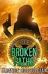Broken Paths (AIR, #2)