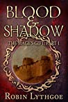 Blood and Shadow by Robin Lythgoe