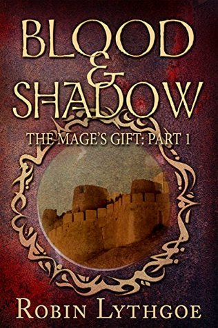 Blood and Shadow (The Mage's Gift #1)