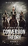 Conversion Theory (Zombie Theories #3)