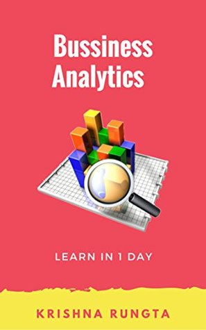 Bussiness Analytics: Learn in 1 Day: Beginners Guide to become a Business Analyst