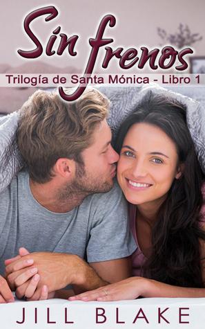 Sin frenos (Trilogía de Santa Mónica - Libro 1)