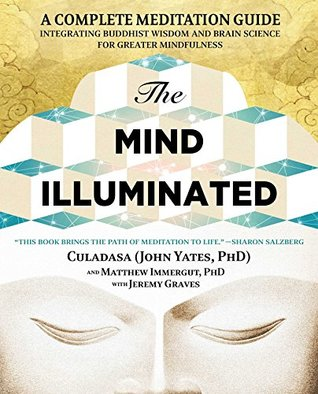 The Mind Illuminated: A Complete Meditation Guide Integrating