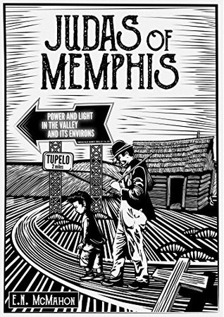 Judas of Memphis by E.N. McMahon