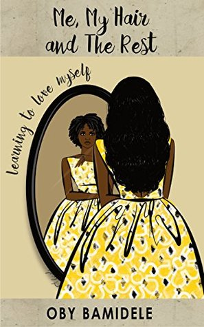 Me, My Hair and the Rest by Oby Bamidele
