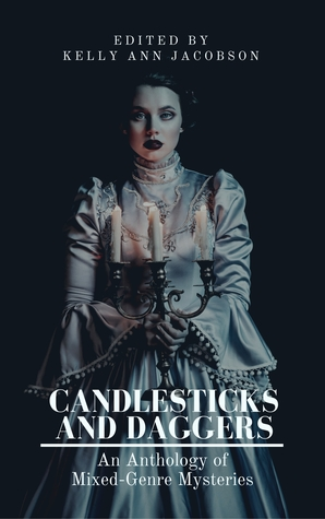 Candlesticks and Daggers: An Anthology of Mixed-Genre Mysteries