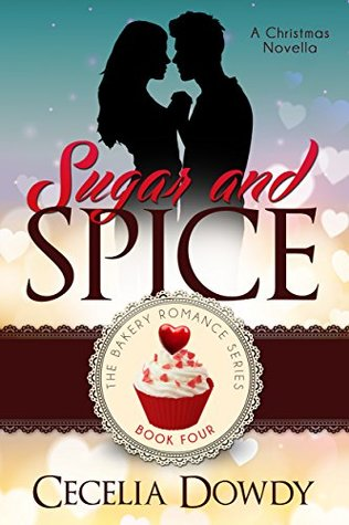 Sugar and Spice: A Christmas Novella (The Bakery Romance Series Book 4)