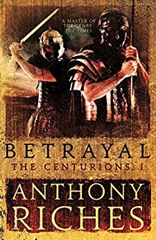 Betrayal : Anthony Riches