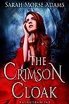 The Crimson Cloak (Cursed Fairy Tale, #1)