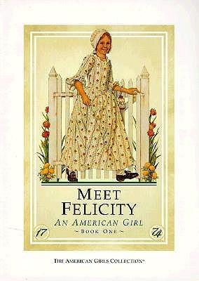 Meet Felicity: An American Girl (American Girls: Felicity #1)