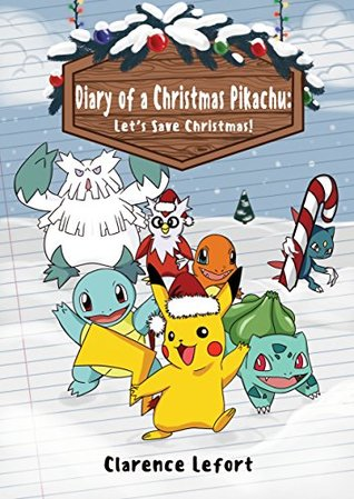 Save Christmas.Diary Of A Christmas Pikachu Let S Save Christmas By