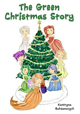 Christmas Stories For Kids.The Green Christmas Story By Kateryna Bohdanovych