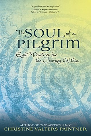 The Soul of a Pilgrim by Christine Valters Paintner