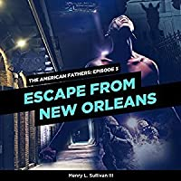 Escape From New Orleans (The American Fathers, #3)