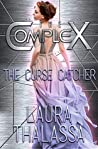 The Curse Catcher (The Complex)