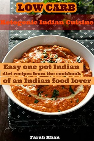 Low Carb Ketogenic Indian Cuisine Easy One Pot Indian Diet