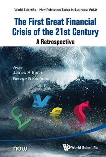 The First Great Financial Crisis of the 21st Century  A Retrospective (2015, World Scientific Publishing Co)
