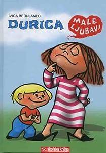 Durica : male ljubavi : knjiga u stripu