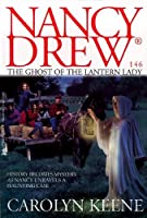 The Ghost of the Lantern Lady (Nancy Drew Book 146)