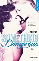 Something Dangerous (Reckless & Real, #1)