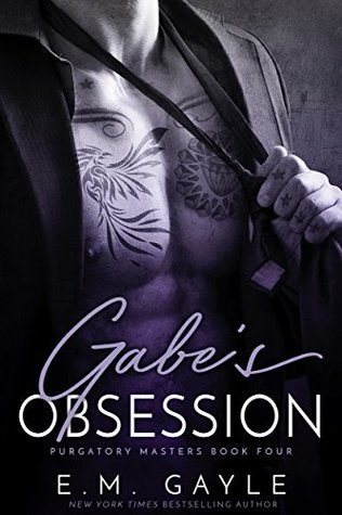 Gabe's Obsession by E.M. Gayle