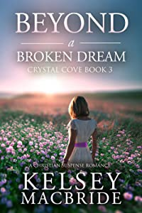 Beyond a Broken Dream: A Christian Suspense Romance
