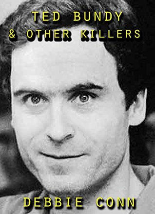 Ted Bundy & Other Killers