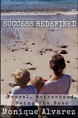 Success Redefined: Travel, Motherhood, & Being the Boss