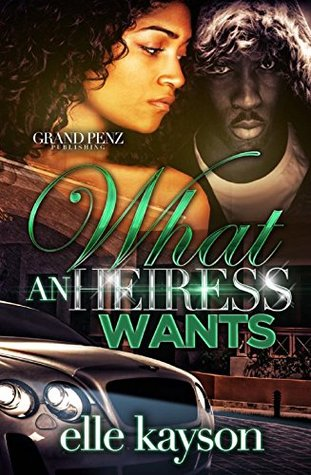 What an Heiress Wants by Elle Kayson