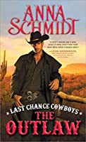 Last Chance Cowboys: The Outlaw (Where the Trail Ends, #3)