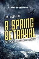 A Spring Betrayal (An Akyl Borubaev novel)