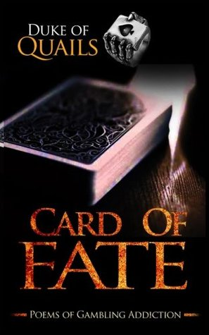 Card Of Fate: Poems of a Gambling Addiction